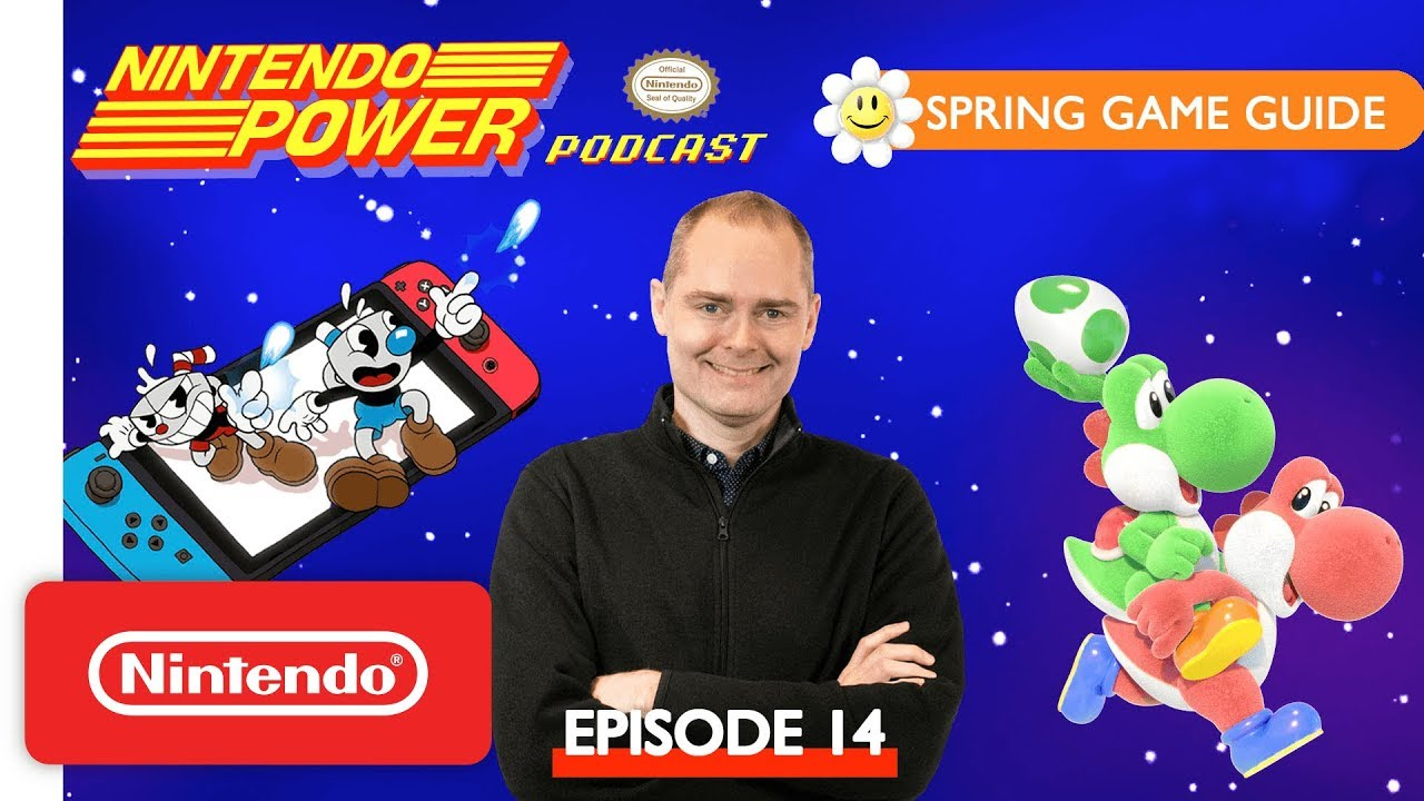 Nintendo Power Podcast - Spring Game Guide 2019: Yoshi's Crafted World, Cuphead & More