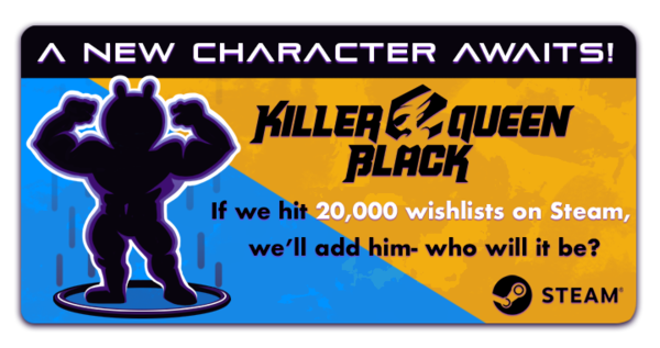 All versions of Killer Queen Black will get a new character