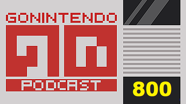 Help us celebrate GoNintendo Podcast's 800th episode!